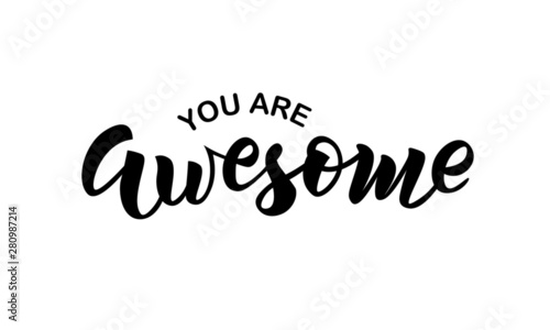 You are awesome text. Hand lettering typography for t-shirt design, birthday party, greeting card, party invitation, logo, badge, patch, icon, banner template. Vector illustration.