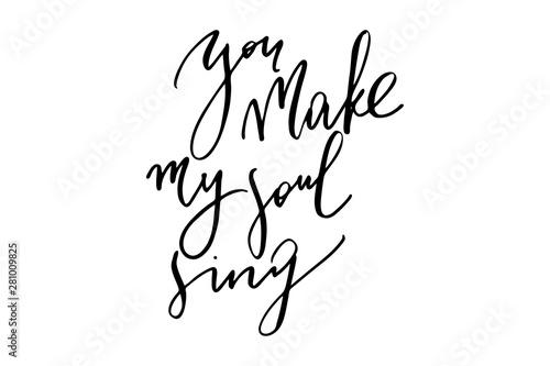 Papiers peints Positive Typography Phrase valentines day You make my soul sing handwritten text vector