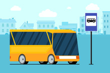 Yellow Modern City Transport Bus On Cityscape Road Near Bus Stop Station Sign. Vector Flat Illustration For Passenger Traffic Service