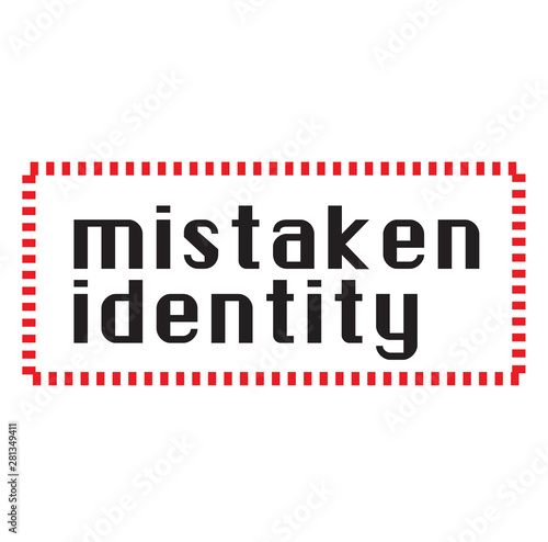 MISTAKEN IDENTITY stamp on white background Wallpaper Mural