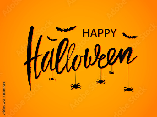 Spoed Fotobehang Halloween Happy halloween calligraphic card. Modern black inscription and decorative illustration of spiders and bats on a orange background. Vector handwritten lettering for banner, sticker, label, card, flyer