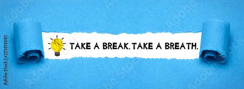 Fotografie, Obraz  Take a break, take a breath.