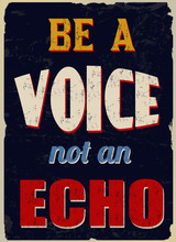 Be A Voice Not An Echo Vintage Grunge Poster