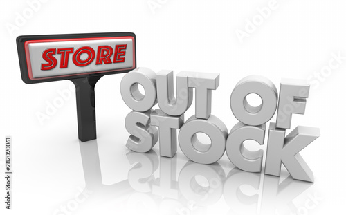 Photo Out of Stock Store Sign Unavailable Products Sold Words 3d Illustration