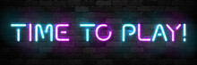 Vector Realistic Isolated Neon Sign Of Time To Play Typography Logo For Template Decoration And Covering On The Wall Background. Concept Of Gaming.