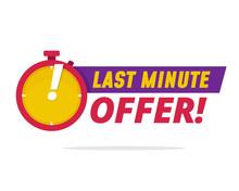 Last Minute Offer Badge Vector Illustration For Social Media Promotion Poster Design