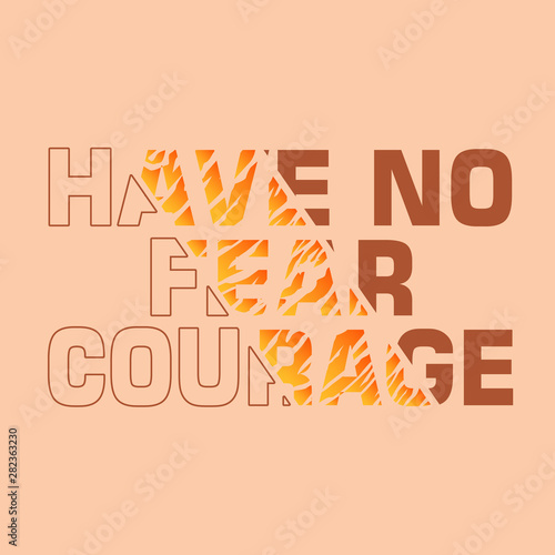 courage slogan ripped off with tiger skin illustration Wallpaper Mural