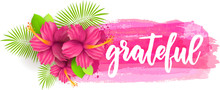 Grateful - Calligrpahy On Background With Flowers