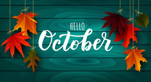 October Word. Hand Lettering Typography With Autumn Leaves. Vector Illustration As Poster, Postcard, Greeting Card, Invitation Template. Concept October Advertising