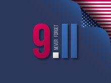 9.11 Never Forget USA Vector Illustration. September 11, Patriot Day Background In Colors Of National American Flag With Curled Corner Effect.
