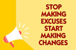 Text sign showing Stop Making Excuses Start Making Changes. Conceptual photo Do not give an excuse Act instead Megaphone loudspeaker yellow background important message speaking loud