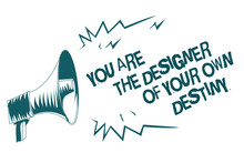 Text Sign Showing You Are The Designer Of Your Own Destiny. Conceptual Photo Embrace Life Make Changes Gray Megaphone Loudspeaker Important Message Screaming Speaking Loud