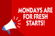 Conceptual hand writing showing Mondays Are For Fresh Starts. Business photo showcasing Begin again every week have a good morning Megaphone red background important message speaking loud