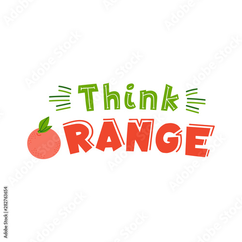 Think orange quote flat hand drawn lettering
