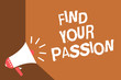 Writing note showing Find Your Passion. Business photo showcasing Seek Dreams Find best job or activity do what you love News flash burning issue social network messages speaker convey idea