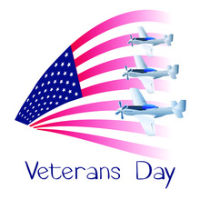 Veterans Day. Creative Illustration Of Veterans Day With American Flag Background And Fighter Planes. Vector.