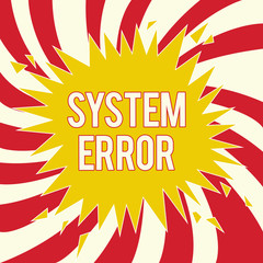 Word writing text System Error. Business concept for Technological failure Software collapse crash Information loss.