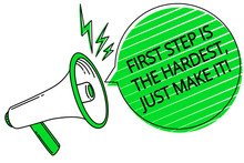 Text Sign Showing First Step Is The Hardest, Just Make It. Conceptual Photo Dont Give Up On Final Route Megaphone Loudspeaker Green Speech Bubble Stripes Important Loud Message