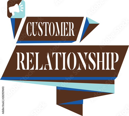 Photo Text sign showing Customer Relationship