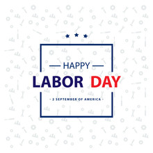 Happy Labor Day Greeting Card, Labor Day Holiday Banner.