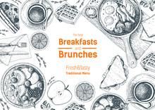 Breakfasts And Brunches Top View Frame. Food Menu Design. Vintage Hand Drawn Sketch Vector Illustration. Good Nutrition.