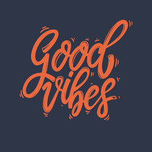 Good Vibes. Lettering Phrase F...