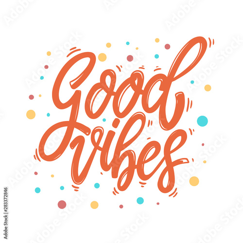 Good vibes. Lettering phrase for postcard, banner, flyer.