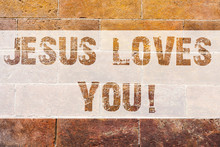 Text Sign Showing Jesus Loves You. Conceptual Photo Believe In The Lord To Have Faith Religious Demonstrating Brick Wall Art Like Graffiti Motivational Call Written On The Wall