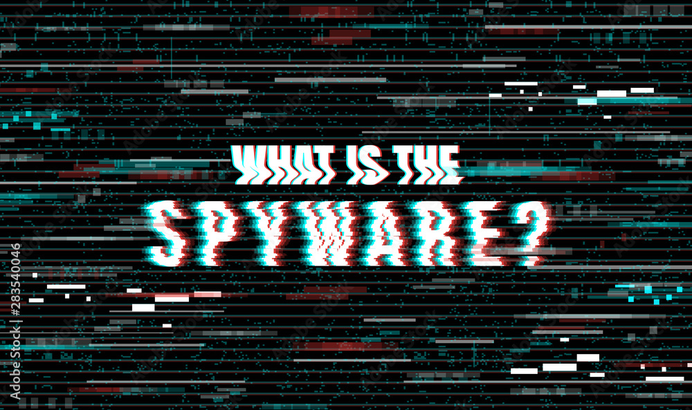 Fototapeta What is the Spyware? Creative vector illustration in a distorted glitch style on a black background.