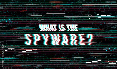 Fotomural What is the Spyware? Creative vector illustration in a distorted glitch style on a black background