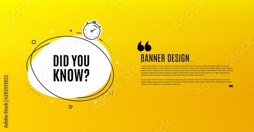 Obraz Did you know. Yellow banner with chat bubble. Special offer question sign. Interesting facts symbol. Coupon design. Flyer background. Hot offer banner template. Bubble with did you know text. Vector - fototapety do salonu