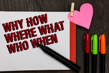 Writing Note Showing Why How Where What Who When. Business Photo Showcasing Questions To Find Solutions Query Asking Bold Red Words Pen On Page Small Heart Corner Pens Laid Serially