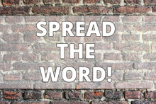 Writing Note Showing Spread The Word. Business Concept For Run Advertisements To Increase Store Sales Analysisy Fold Brick Wall Art Like Graffiti Motivational Call Written On The Wall