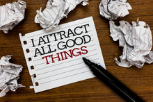 Text Sign Showing I Attract All Good Things. Conceptual Photo Positive Attraction Law Motivation Affirmation Paper Lumps Laid Randomly Around White Notepad Touch Black Pen On Woody Floor