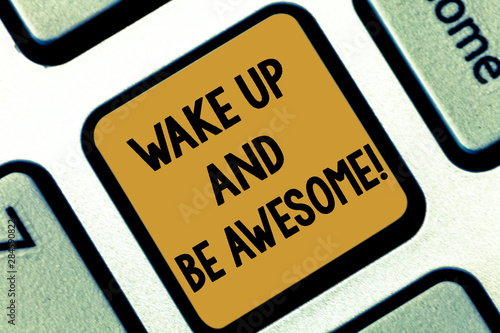 Text sign showing Wake Up And Be Awesome Wallpaper Mural