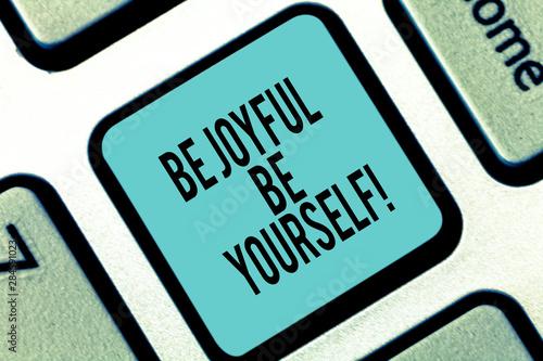 Word writing text Be Joyful Be Yourself фототапет