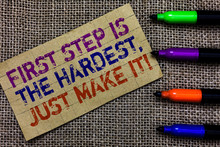 Handwriting Text Writing First Step Is The Hardest, Just Make It. Concept Meaning Dont Give Up On Final Route Paperboard Computer Mouse Jute Background Expressing Ideas Typing Needs