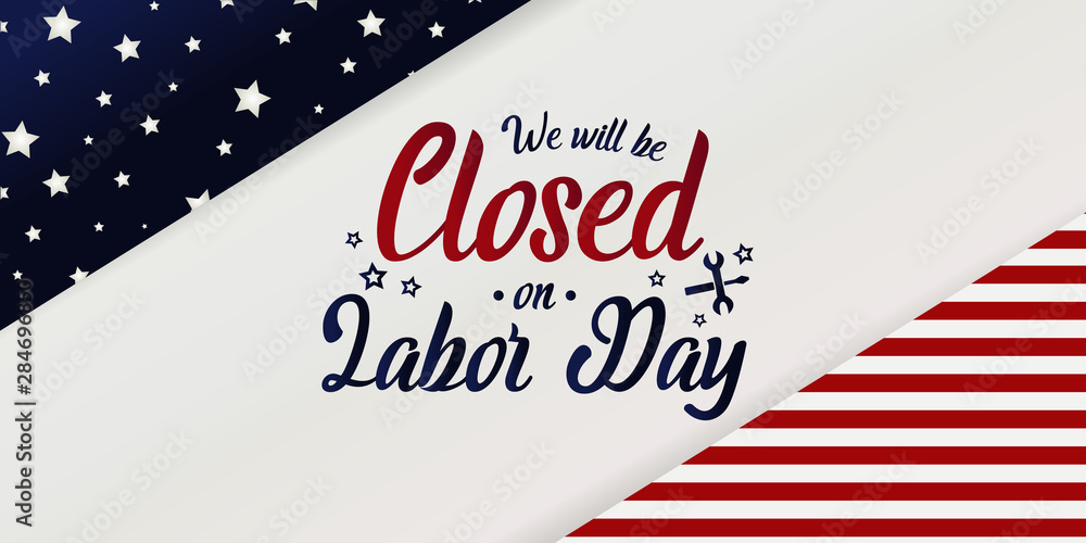 Fototapeta We will be closed on labor day card or background. vector illustration.