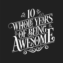 10 Whole Years Of Being Awesom...