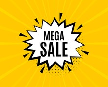 Mega Sale. Chat Speech Bubble. Special Offer Price Sign. Advertising Discounts Symbol. Yellow Vector Banner With Bubble. Mega Sale Text. Chat Badge. Colorful Background. Vector