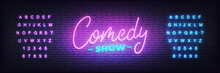 Comedy Show Neon. Lettering Ne...