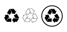 Set Of Three Black Recycle Signs On White Background. Different Black Recycle Icons With Full Color, Outline, And Encircled. Variations Of Black Recycle Symbol. Vector Illustration, Flat, Clip Art.