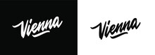 Vienna Handwritten City Name.Modern Calligraphy Hand Lettering For Printing,background ,logo, For Posters, Invitations, Cards, Etc. Typography Vector. The Inscription On A White And Black Background.