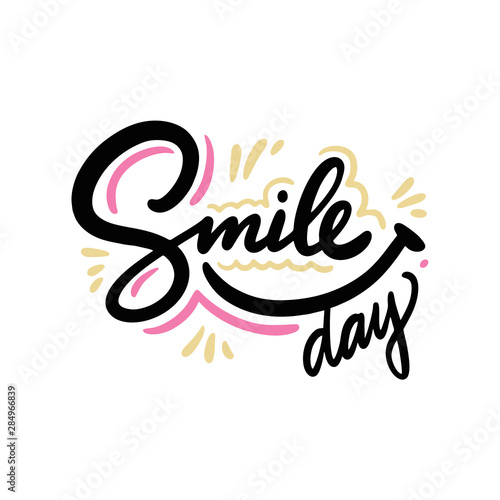 Printed kitchen splashbacks Positive Typography World Smile Day hand drawn vector lettering. Isolated on white background.
