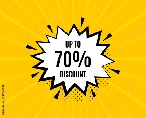 Deurstickers Wanddecoratie met eigen foto Up to 70% Discount. Chat speech bubble. Sale offer price sign. Special offer symbol. Save 70 percentages. Yellow vector banner with bubble. Discount tag text. Chat badge. Colorful background. Vector