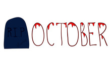 October Calligraphy With Blood For Halloween. Text Banners Party. Vector Calendar Illustration.