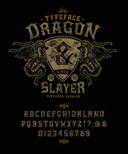 Font Dragon Slayer. Craft Retro Vintage Typeface Design. Fashion Graphic Display Alphabet. Pop Modern Vector Letters. Latin Characters Numbers. Vector Illustration Old Badge Label Logo Tee Template.