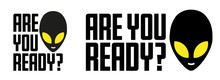 Are You Ready ?