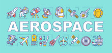 Aerospace Word Concepts Banner. Cosmos Exploration And Travel. Aviation And Space Flight. Presentation, Website. Isolated Lettering Typography Idea With Linear Icons. Vector Outline Illustration