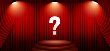 Mystery Show Stage Podium Background Design. Full Bright Spotlight Lamp Podium Stair With Red Theater Curtain Backdrop And Question Mark Symbol Vector Illustration. Poster Banner Template.